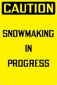 Caution_Snowmaking_In_Progress_FYJ34
